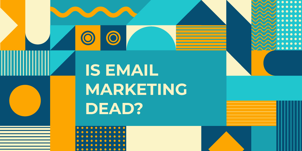 Does Email Marketing Still Have A Place in 2020?